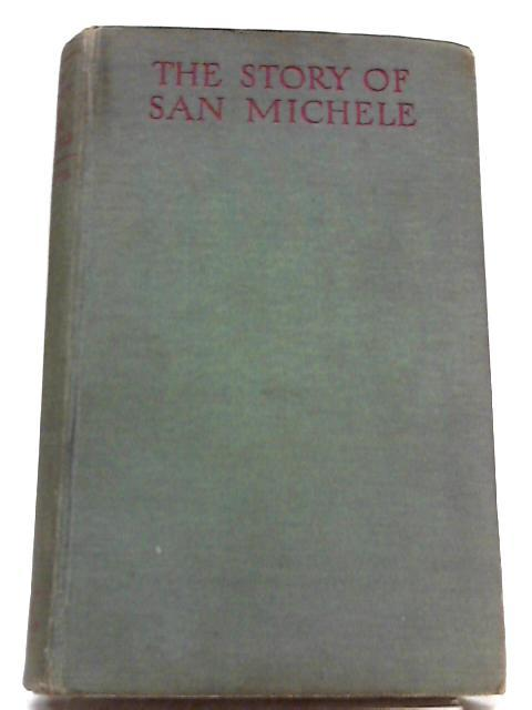 The Story of San Michele: Axel Munthe