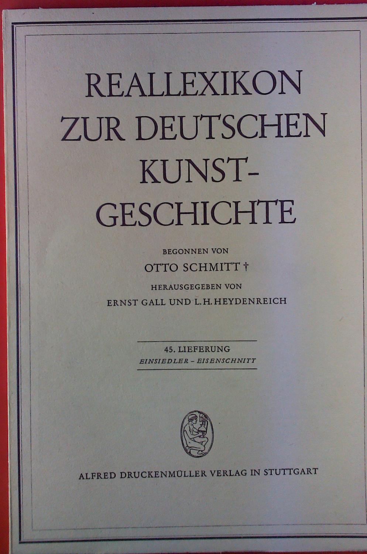 Reallexikon zur deutschen Kunstgeschichte. 45. Lieferung: Einsiedler: Hrsg: Ernst Gall,