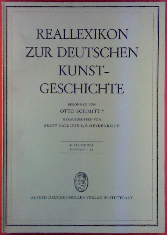 Reallexikon zur deutschen Kunstgeschichte. 43. Lieferung: Egypten: Hrsg: Ernst Gall,