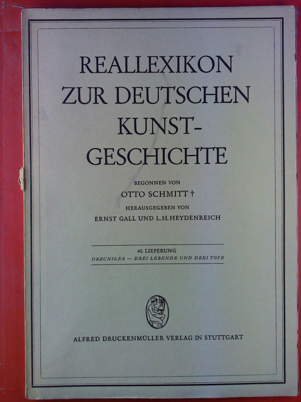 Reallexikon zur deutschen Kunstgeschichte. 40. Lieferung: Drechsler: Hrsg: Ernst Gall,