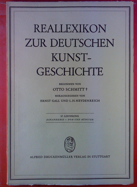 Reallexikon zur deutschen Kunstgeschichte. 37. Lieferung: Dinanderie: Hrsg: Ernst Gall,