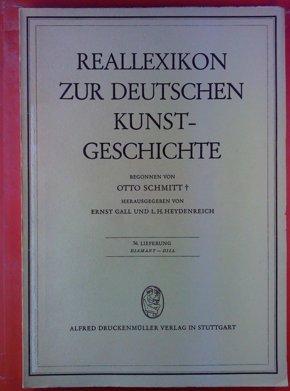 Reallexikon zur deutschen Kunstgeschichte. 36. Lieferung: Diamant: Hrsg: Ernst Gall,