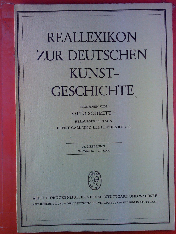 Reallexikon zur deutschen Kunstgeschichte. 35. Lieferung: Denkmal: Hrsg: Ernst Gall,