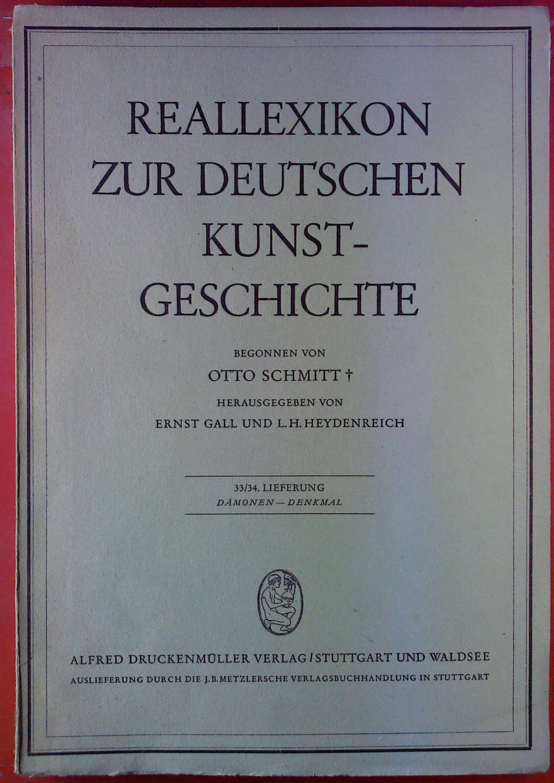 Reallexikon zur deutschen Kunstgeschichte. 33. / 34.: Hrsg: Ernst Gall,