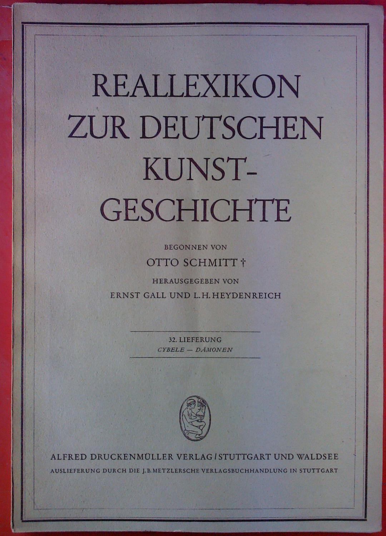 Reallexikon zur deutschen Kunstgeschichte. 32. Lieferung: Cybele: Hrsg: Ernst Gall,