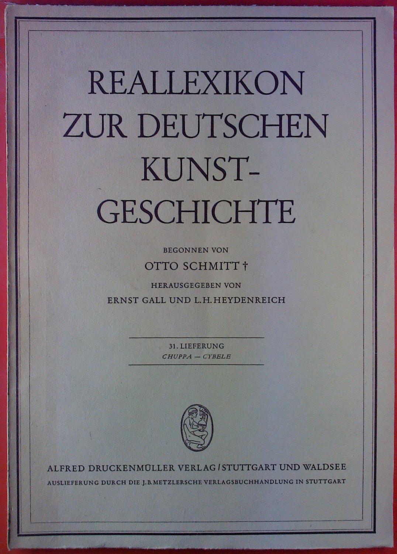 Reallexikon zur deutschen Kunstgeschichte. 31. Lieferung: Chuppa: Hrsg: Ernst Gall,