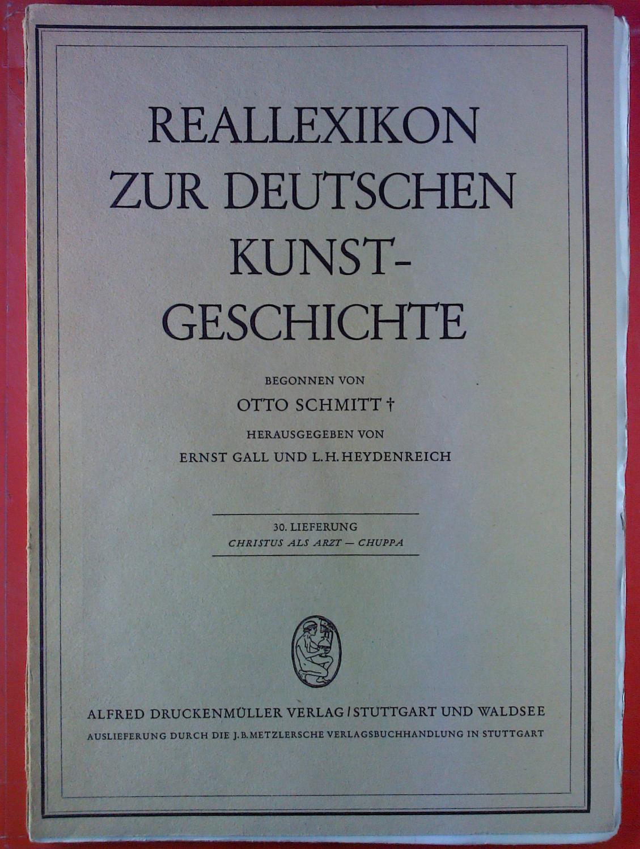 Reallexikon zur deutschen Kunstgeschichte. 30. Lieferung: Christus: Hrsg: Ernst Gall,