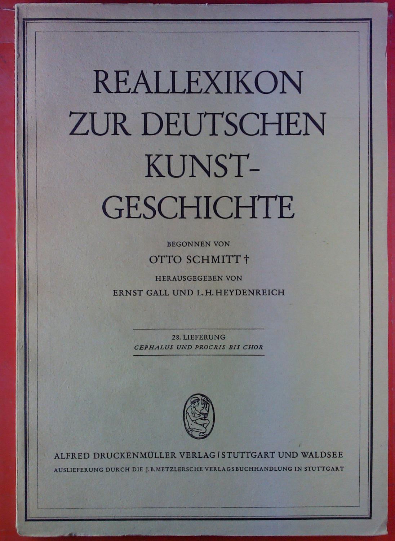 Reallexikon zur deutschen Kunstgeschichte. 28. Lieferung: Cephalus: Hrsg: Ernst Gall,