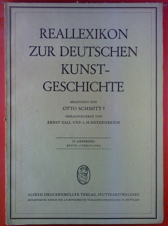 Reallexikon zur deutschen Kunstgeschichte. 27. Lieferung: Büste: Hrsg: Ernst Gall,