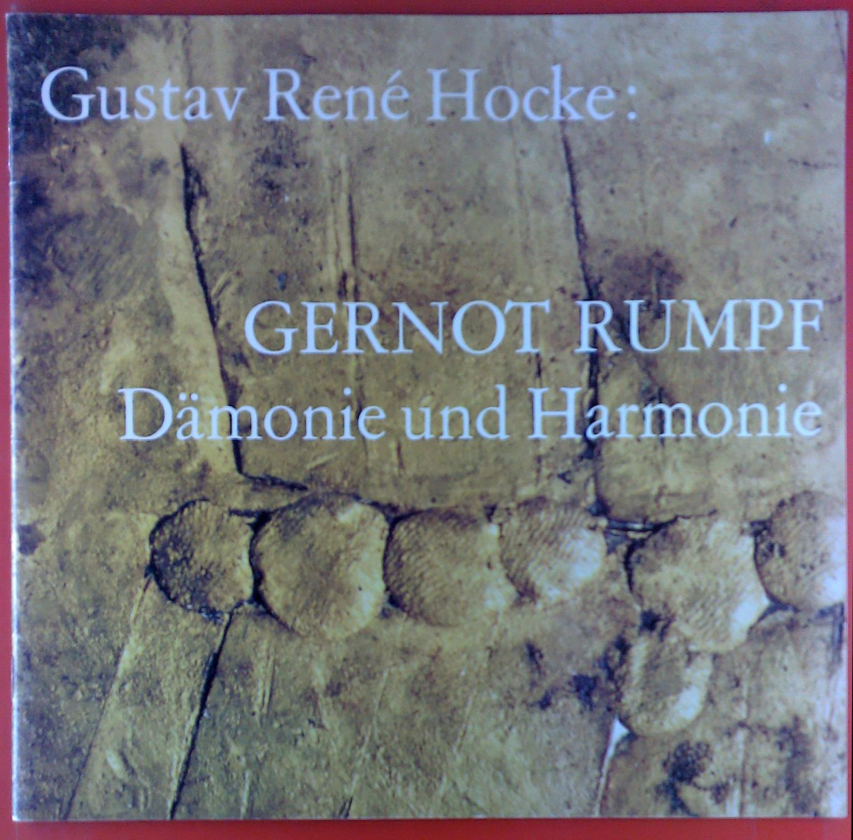 Gernot Rumpf. Dämonie und Harmonie. - Gustav Rene Hocke