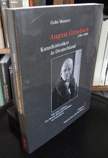 August Grisebach (1881 - 1950). Kunsthistoriker in: Grisebach, A. -