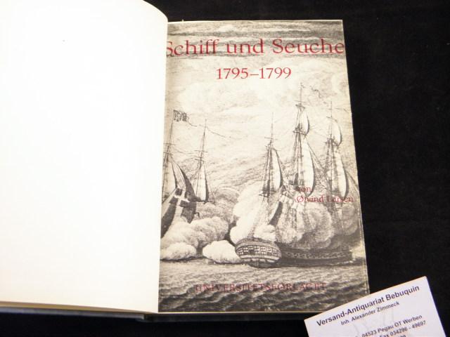 Schiff und Seuche 1795 - 1799. Ein: MEDIZIN.- LARSEN, Oivind: