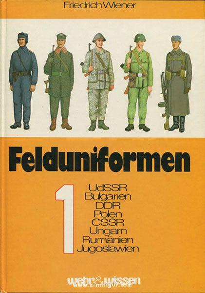 Felduniformen. Band 1: UdSSR, Bulgarien, DDR, Polen,: Wiener, F.