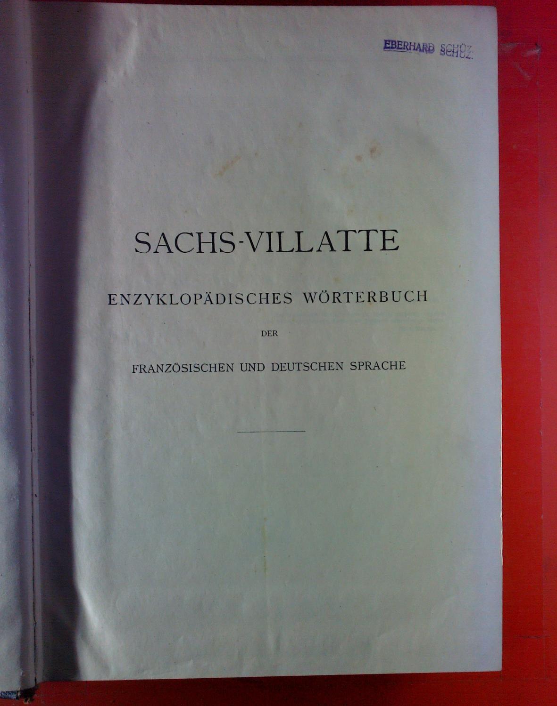 Sachs-Villatte. Enzyklopädisches Wörterbuch der französischen und deutschen: Prof. Dr. Karl