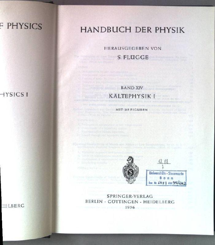 Kältephysik I. Handbuch der Physik. Band XIV.: Flügge, S. (Hrsg.):
