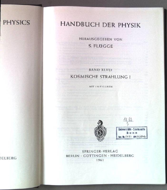 Kosmische Strahlung I. Handbuch der Physik. Band: Flügge, S. (Hrsg.):