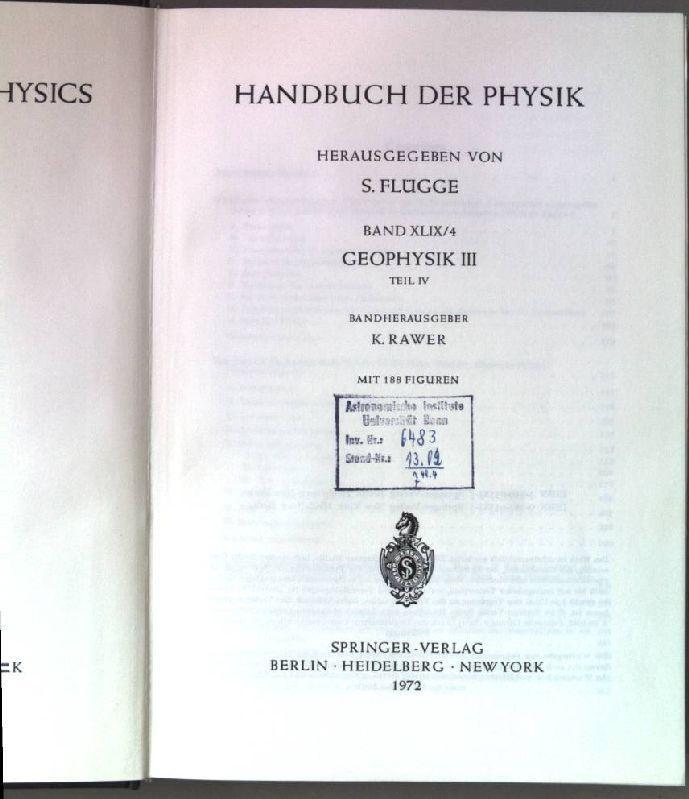 Geophysik III. Teil IV. Handbuch der Physik.: Flügge, S. (Hrsg.):