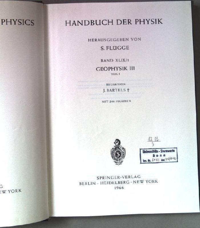Geophysik III. Teil I. Handbuch der Physik.: Flügge, S. (Hrsg.):