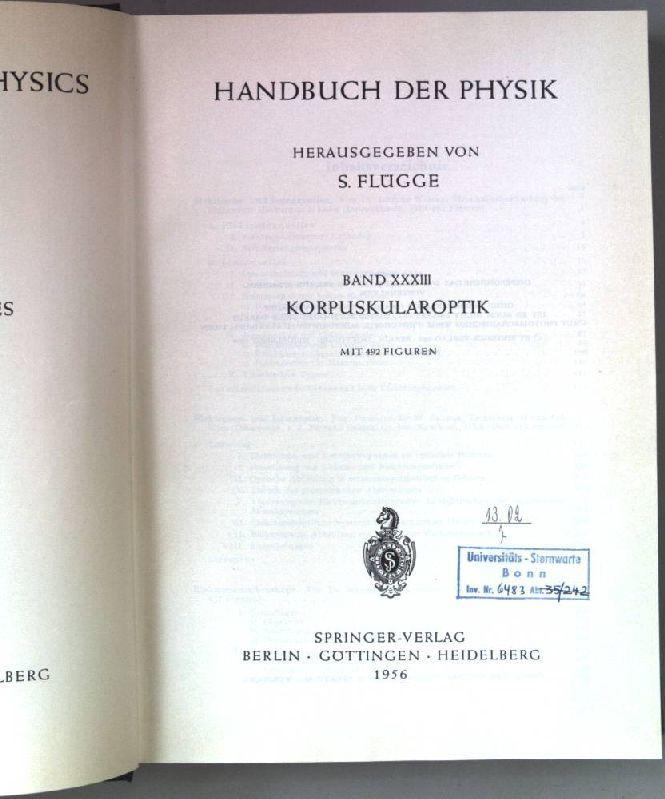 Korpuskularoptik. Handbuch der Physik. Band XXXIII.: Flügge, S. (Hrsg.):
