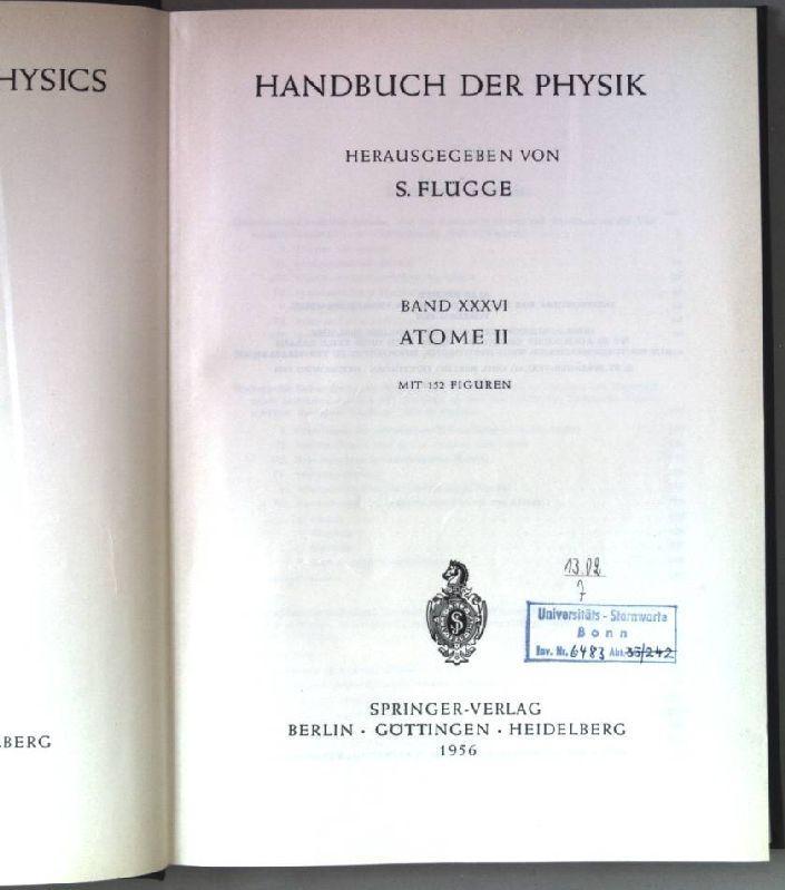 Atome II. Handbuch der Physik. Band XXXVI.: Flügge, S. (Hrsg.):