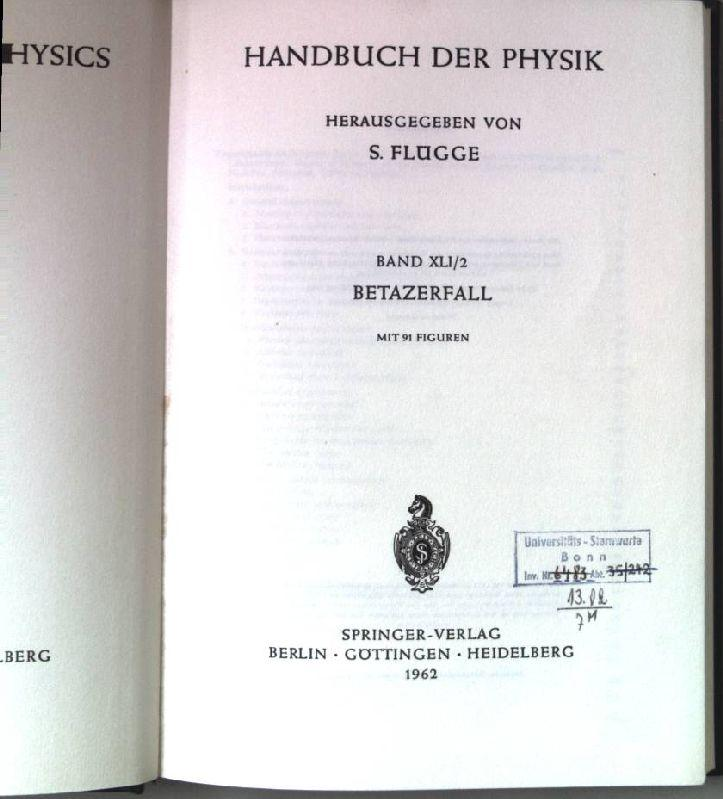 Betazerfall. Handbuch der Physik. Band XLI/2.: Flügge, S. (Hrsg.):