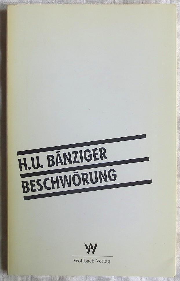 Beschwörung - Bänziger, Hans Ulrich