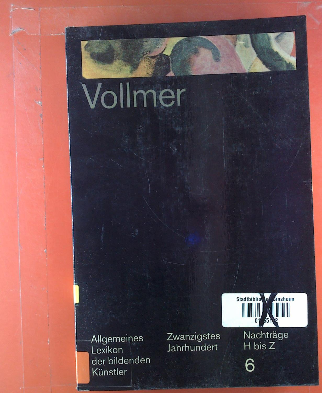 Allgemeines Lexikon der bildenden Künstler des 20.: Hrsg. Hans Vollmer