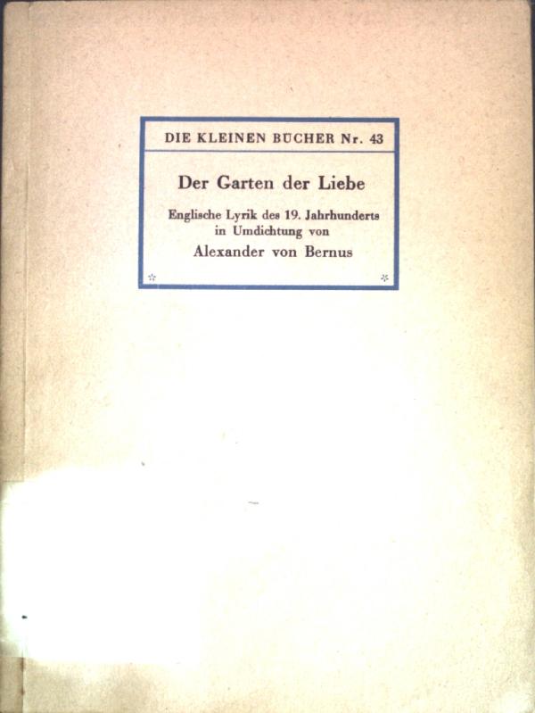 Der Garten der Liebe: Englische Lyrik des: Bernus, Alexander von: