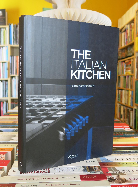 The Italian Kitchen Beauty And Design By Morozzi Christina 2014 Worlds End Bookshop Aba Pbfa Ilab