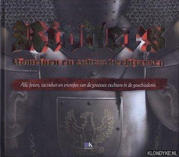 Ridders, Romeinen en andere vechtjassen. Alle feiten, tactieken en triomfen van de grootste vechters uit de geschiedenis - Harpur, James