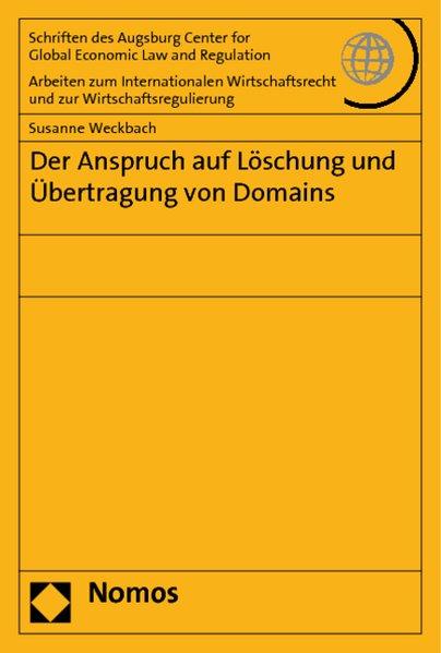 Der Anspruch auf Löschung und Übertragung von Domains - Weckbach, Susanne