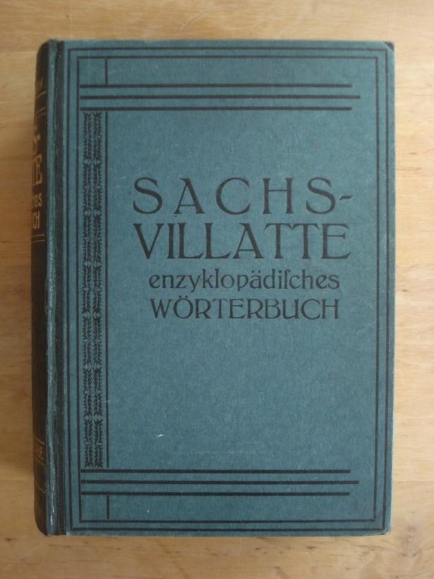 Sachs - Villatte - Enzyklopädisches französisch-deutsches und: Sachs, Prof. Dr.