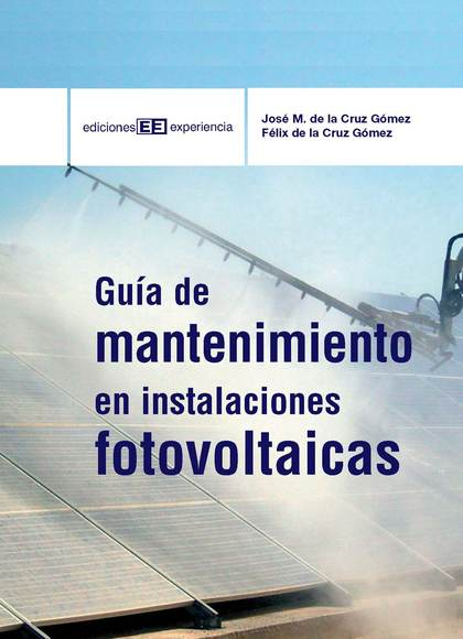 GUÍA DE MANTENIMIENTO EN INSTALACIONES FOTOVOLTAICAS - DE LA CRUZ GÓMEZ, JOSÉ MANUEL