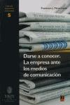 DARSE A CONOCER. LA EMPRESA ANTE LOS MEDIOS DE COMUNICACIÓN. - FRANCISCO J. PÉREZ LATRE