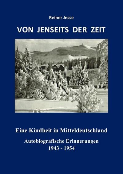 VON JENSEITS DER ZEIT - Eine Kindheit: Reiner Jesse
