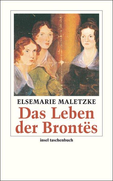 Das Leben der Brontës Eine Biographie - Maletzke, Elsemarie