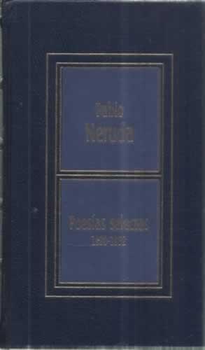 Poesías selectas 1920-1952 - Neruda, Pablo