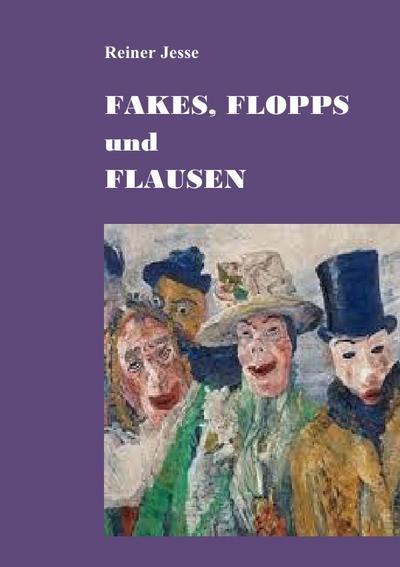 FAKES, FLOPPS und FLAUSEN: Reiner Jesse