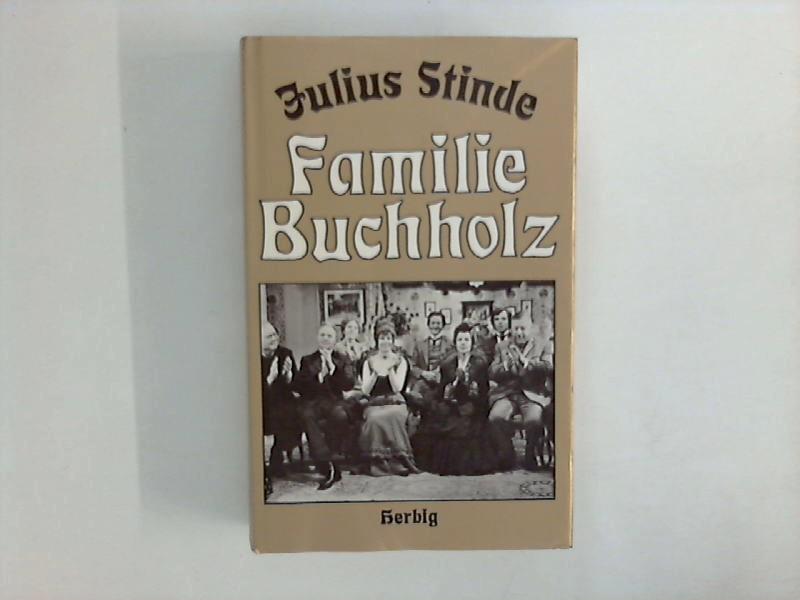 Die Familie Buchholz Hrsg. u. überarb. v.: Stinde, Julius: