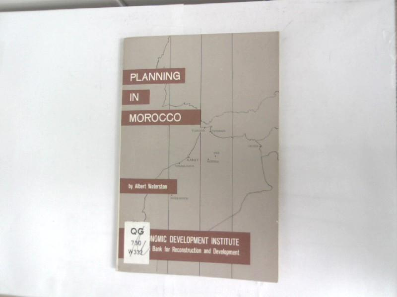Planning in Morocco. Organization and Implementation.: Waterston, Albert,