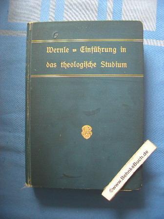 Einführung in das theologische Studium.: Wernle, Paul