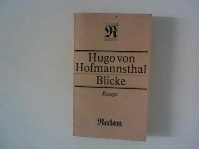 Blicke : Essays. [Hrsg. von Thomas Fritz: Hofmannsthal, Hugo von: