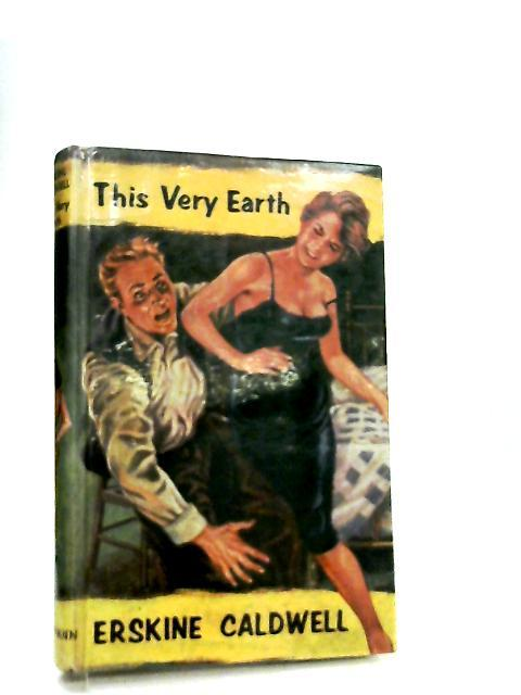 This Very Earth: Erskine Caldwell