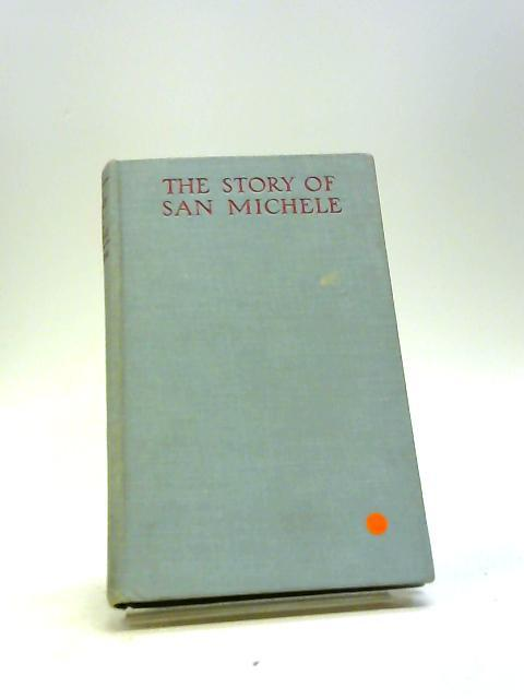The Story Of San Michele.: Munthe, Axel.