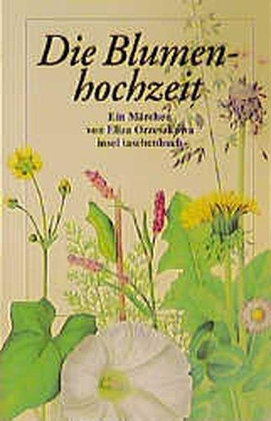 Die Blumenhochzeit Ein Märchen - Orzeszkowa, Eliza, Karl Dedecius und Rebecca Berlinger