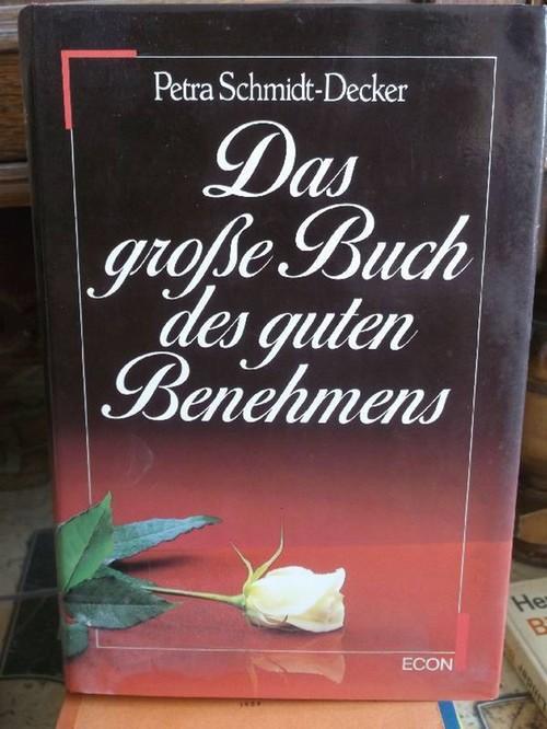 Das grosse Buch des guten Benehmens - Schmidt-Decker, Petra