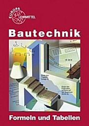 Bautechnik Formeln und Tabellen - August Herrmann Hansjörg Frey
