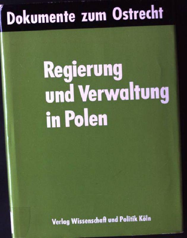 Regierung und Verwaltung in Polen. Dokumente zum: Lammich, Siegfried: