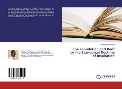 The Foundation and Roof for the Evangelical Doctrine of Inspiration - Babatunde Ogunlana