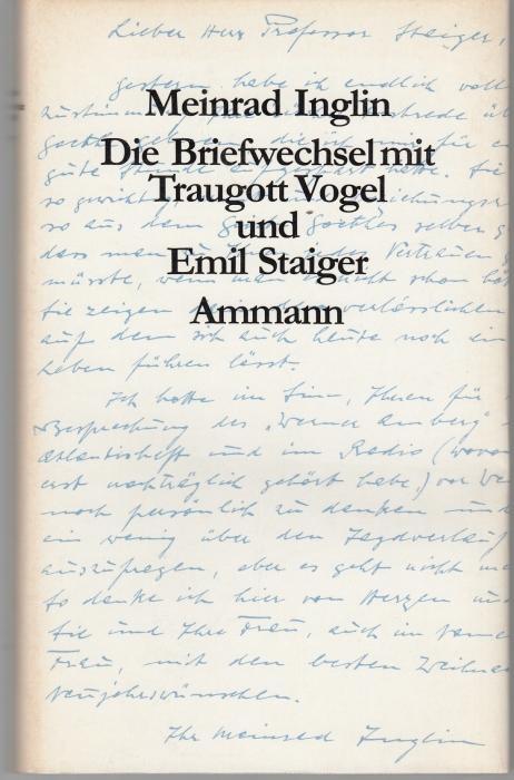 Die Briefwechsel mit Traugott Vogel und Emil: Inglin, Meinrad
